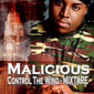 Malicious - Control The Wind - tha mixtape